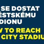 INFO: Jak se dostat k Městskému stadionu